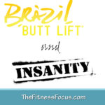 My Brazil Butt Lift & INSANITY Hybrid Workout Schedule