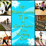 101 Motivational Tips to Keep You Working Out
