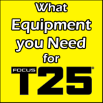 What Equipment You Need for Focus T25