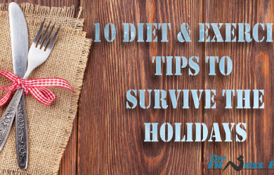 10 Diet & Exercise Tips to Survive the Holidays