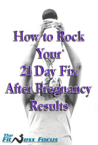 21 Day Fix After Baby Arrives