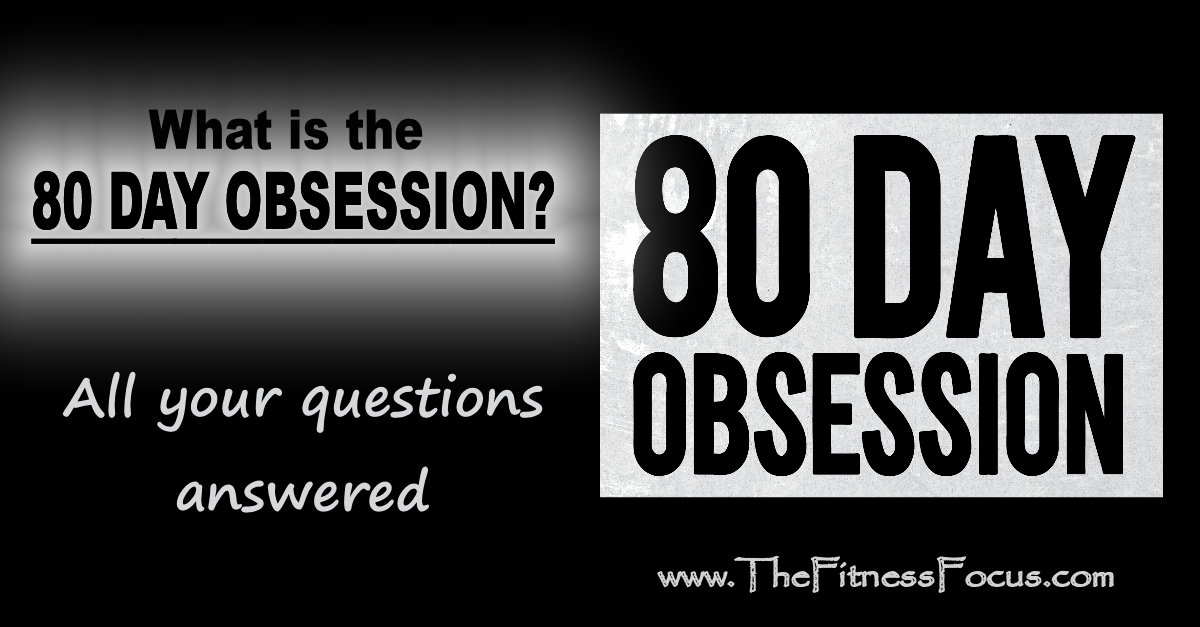 what is the 80 day obsession - all your questions answered